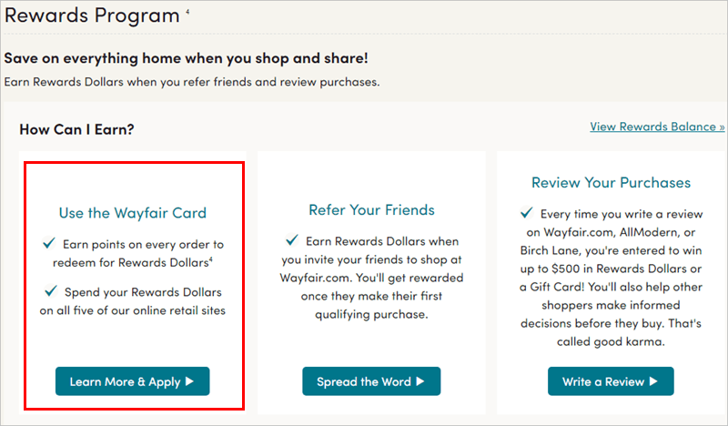 Wayfair credit card can give you dollars rewards too. In addition, there are many chances to get a discount by using the Wayfair card.
