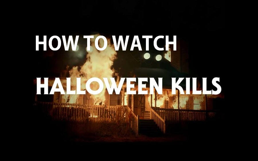 How to Watch Halloween Kills Online At Home For FREE